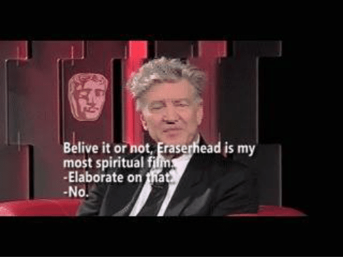 Belive-it-or-not-eraserhead-is-my-most-spiritual-fi-1613958